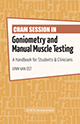 Cram Session in Goniometry and Manual Muscle Testing: A Handbook for Students and Clinicians