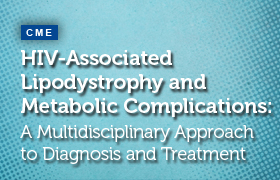 HIV-Associated Lipodystrophy and Metabolic Complications: A Multidisciplinary Approach to Diagnosis and Treatment