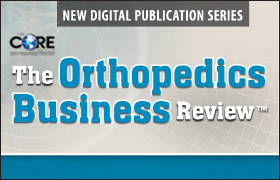 The Orthopedics Business Review™