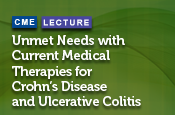Unmet Needs with Current Medical Therapies for Crohn's Disease and Ulcerative Colitis