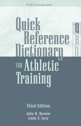 Quick Reference Dictionary for Athletic Training, Third Edition