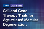 Cell and Gene Therapy Trials for AMD