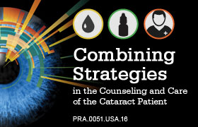 Combining strategies in the counseling and care of the cataract patient