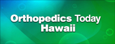Orthopedics Today Hawaii