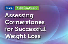 Assessing Cornerstones for Successful Weight Loss: Building a Foundation that Really Works