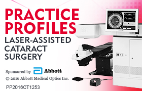 Practice Profiles: Laser-Assisted Cataract Surgery