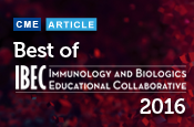 Best of Immunology and Biologics Educational Collaborative (IBEC) 2016: Focus on Advancements in Rheumatoid and Inflammatory Arthritis