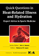 Quick Questions in Heat-Related Illness and Hydration: Expert Advice in Sports Medicine