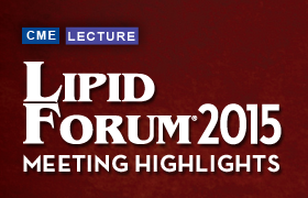 Highlights from Lipid Forum 2015<sup>®</sup>: Focus on Hypertriglyceridemia