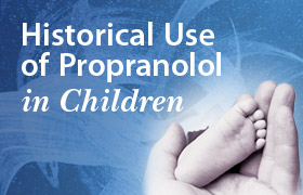 Historical Use of Propranolol in Children