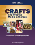 Crafts and Creative Media in Therapy Fifth Edition