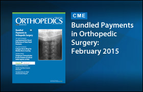 Bundled Payments in Orthopedic Surgery: February 2015