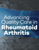 Advancing Quality Care in Rheumatoid Arthritis