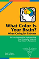What Color Is Your Brain? When Caring for Patients: An Easy Approach for Understanding Your Personality Type and Your Patient